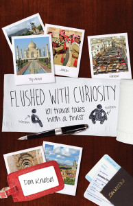 """Flushed with Curiosity:  Travel Tales with a Twist"" by Don Knebel"